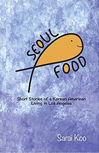 Sarai Koo's 'Seoul Food': A Korean American story